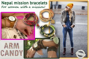 Nepal arm candy; for women with a mission!